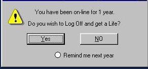 funny windows popup message - you've been online for one year